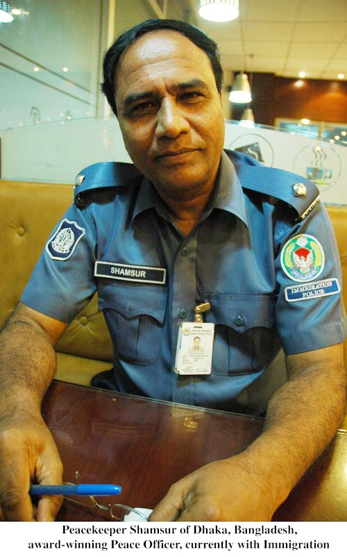 Peacekeeper Shamsur of Dhaka, Bangladesh, award winning Peace Officer, currently with Immigration